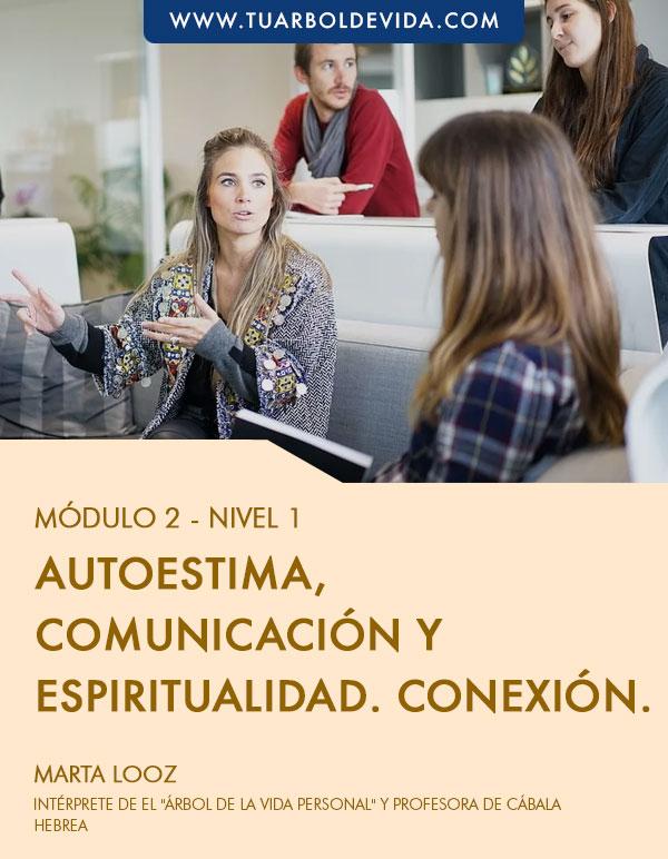 Módulo 2 : Autoestima, comunicación y espiritualidad. Conexión.