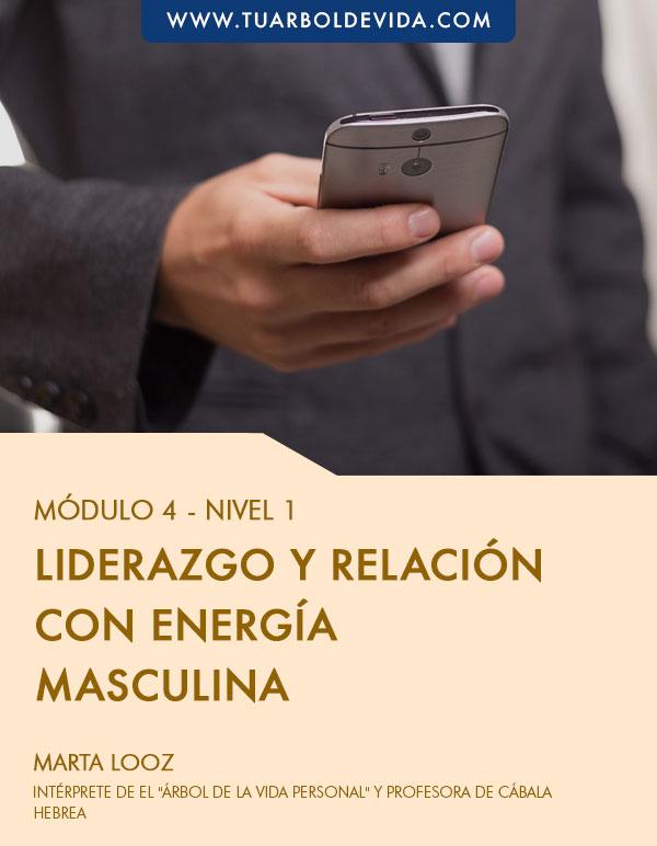 Módulo 4: Liderazgo y relación con energía masculina